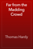 Thomas Hardy - Far from the Madding Crowd artwork