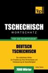 Deutsch-Tschechischer Wortschatz Fr Das Selbststudium 7000 Wrter