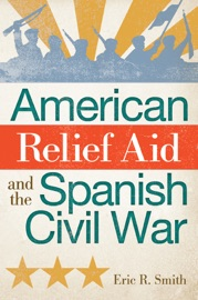American Relief Aid And The Spanish Civil War