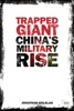 Trapped Giant: China's Military Rise