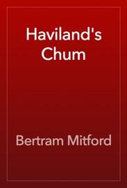 Haviland's Chum