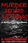 Murder Aboard the Titanic: A Mystery At Sea Short