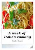 A Week of Italian Cooking