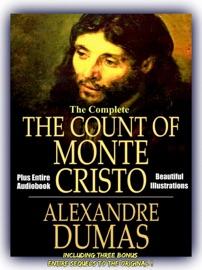 The Count Of Monte Cristo And Three Sequels Ultimate Edition Including The Son Of Monte Cristo Edmond Dantes And Monte Cristo S Daughter
