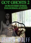 Got Ghosts 2 More Stories Of Real Paranormal Activity