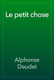 LE PETIT CHOSE