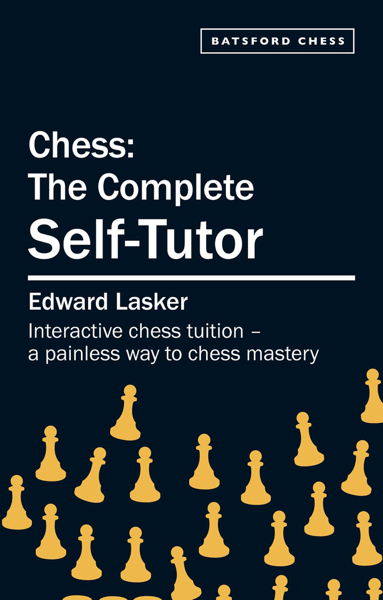 Chess: The Complete Self-Tutor