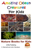 Amazing Ocean Creatures For Kids: Nature Books for Kids