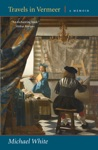 Travels In Vermeer A Memoir