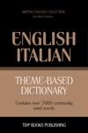 Theme-Based Dictionary British English-Italian - 7000 Words