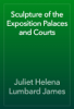 Juliet Helena Lumbard James - Sculpture of the Exposition Palaces and Courts artwork