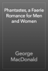 George MacDonald - Phantastes, a Faerie Romance for Men and Women artwork