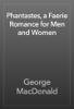 George MacDonald - Phantastes, a Faerie Romance for Men and Women artwork