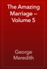 George Meredith - The Amazing Marriage — Volume 5 artwork