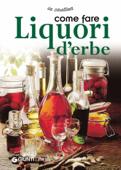 Come fare liquori d'erbe Book Cover