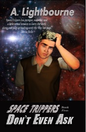 Download and Read Online Space Trippers Book 5: Don't Even Ask