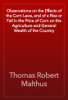 Thomas Robert Malthus - Observations on the Effects of the Corn Laws, and of a Rise or Fall in the Price of Corn on the Agriculture and General Wealth of the Country artwork