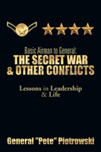 Basic Airman To General: The Secret War & Other Conflicts