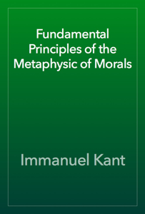 Fundamental Principles of the Metaphysic of Morals Book Review
