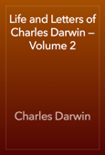 Life and Letters of Charles Darwin — Volume 2