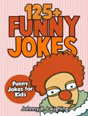 125+ Funny Jokes: Funny Jokes for Kids