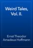 Ernst Theodor Amadeus Hoffmann - Weird Tales, Vol. II. artwork