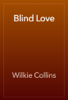 Wilkie Collins - Blind Love artwork