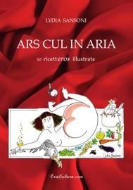 ARS CUL IN ARIA