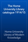 The Home University Library Catalogue 191415