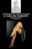 Il detective che amava le donne: Il Caso del Diamante