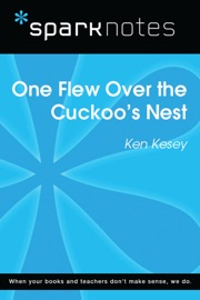 ONE FLEW OVER THE CUCKOOS NEST (SPARKNOTES LITERATURE GUIDE)