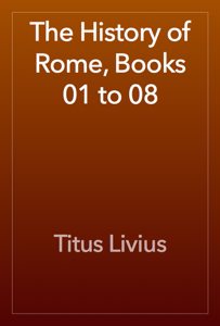 The History of Rome, Books 01 to 08 Book Review