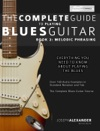 The Complete Guide To Playing Blues Guitar Book Two
