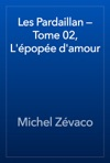 Les Pardaillan  Tome 02 Lpope Damour