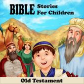 Bible Stories for Children - Old Testament