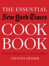 The Essential New York Times Cookbook Classic Recipes For A New Century