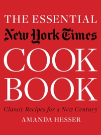 The Essential New York Times Cookbook: Classic Recipes for a New Century (First Edition) PDF Download