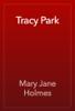 Mary Jane Holmes - Tracy Park artwork
