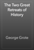 George Grote - The Two Great Retreats of History artwork