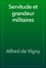 Alfred de Vigny - Servitude et grandeur militaires artwork