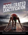 Accelerated Sanctification And Healing The Broken Hearted