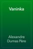 Alexandre Dumas - Vaninka artwork