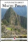14 Fun Facts About Machu Picchu A 15-Minute Book