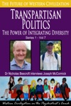 Transpartisan Politics-The Power Of Integrating Diversity The Future Of Western Civilization Series 1