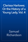 Clarissa Harlowe Or The History Of A Young Lady Vol 4