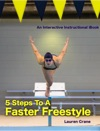 5 Steps To A Faster Freestyle
