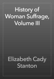 History of Woman Suffrage, Volume III