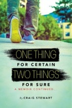 One Thing For Certain, Two Things For Sure A Memoir Continued