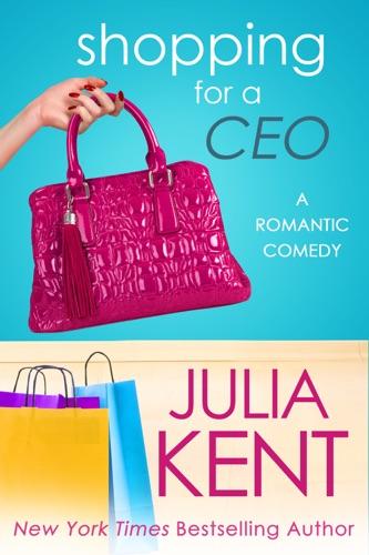 Julia Kent - Shopping for a CEO