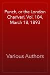 Punch Or The London Charivari Vol 104 March 18 1893